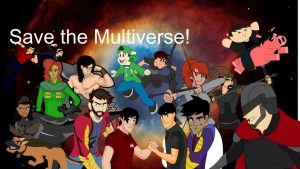 The heroes and villains of Shranks save the multiverse